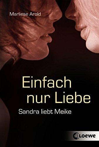 Einfach nur Liebe: Sandra liebt Meike