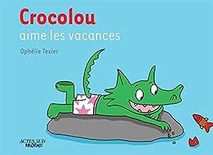"""Afficher """"Crocolou Crocolou aime les vacances"""""""