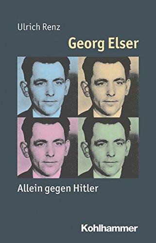Georg Elser: Allein gegen Hitler (Mensch - Zeit - Geschichte)