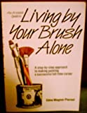 An Artist's Guide to Living by Your Brush Alone, Edna W. Piersol, 0891340637