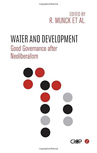 Water and Development: Good Governance after Neoliberalism (Crop (Comparative Research Programme on Poverty)) by Zed Books
