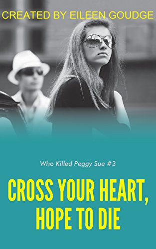 Cross Your Heart, Hope to Die (Who Killed Peggy Sue? Book - To Hope Heart Your Die And Cross