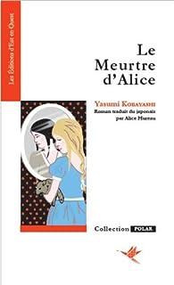 Le meurtre d'Alice par Yasumi Kobayashi