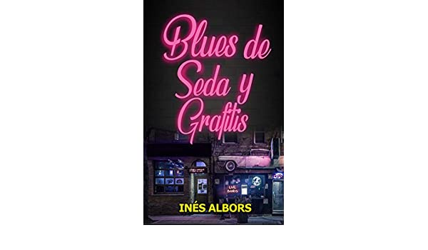 Blues de seda y grafitis (Spanish Edition) - Kindle edition ...