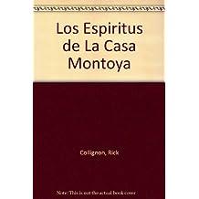 Los Espiritus de La Casa Montoya (Spanish Edition)