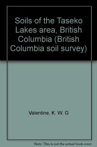 Soils Of The Taseko Lakes Area  British Columbia  British Columbia Soil Survey