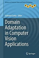 Domain Adaptation in Computer Vision Applications Front Cover