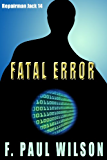 Fatal Error (Repairman Jack series Book 14)