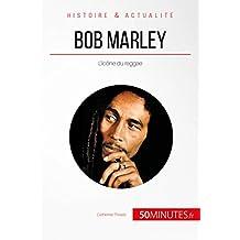 Bob Marley: L'icône du reggae (Grandes Personnalités t. 51) (French Edition)
