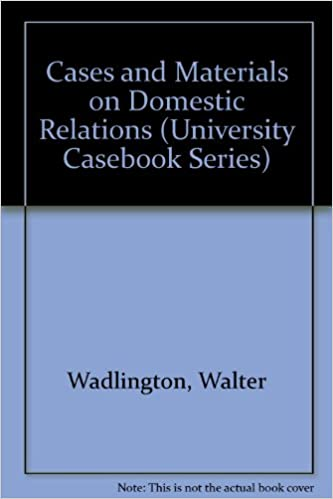 Cases and Materials on Domestic Relations (University