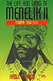 The Life and Times of Menelik II : Ethiopia 1844-1913, Marcus, Harold G., 1569020108