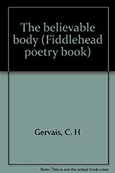 The believable body (Fiddlehead poetry books)