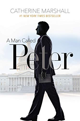 A Man Called Peter (A Man Called Peter By Catherine Marshall)