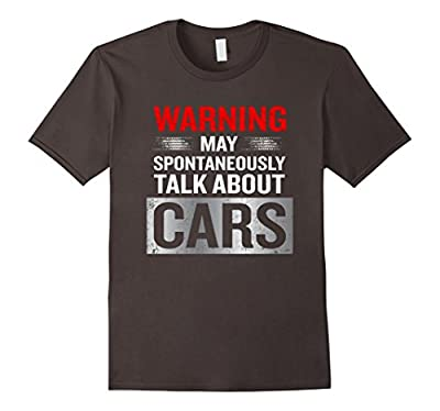 Warning May Spontaneously Talk About Cars T-Shirt Funny