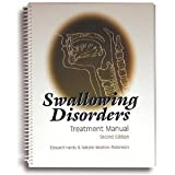 Swallowing Disorders Treatment Manual, Hardy, Edward and Robinson, Natalie Morton, 0890799520