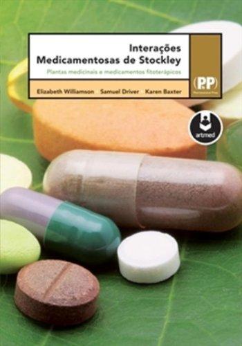 Interações Medicamentosas de Stockley. Plantas Medicinais e Medicamentos Fitoterápicos