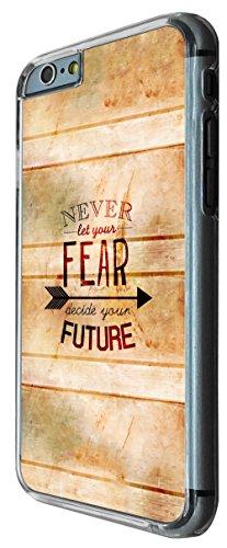 829 - Life Quote Never Let Your Fear decide your future Design iphone 6 PLUS / iphone 6 PLUS S 5.5'' Coque Fashion Trend Case Coque Protection Cover plastique et métal