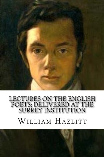 on the pleasure of hating william hazlitt essay William hazlitt's tough, combative writings on subjects ranging from slavery to the imagination, boxing matches to the monarchy, established him as one.