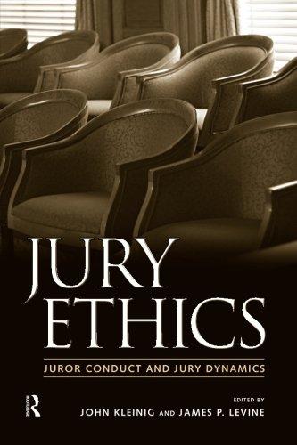 Jury Ethics: Juror Conduct and Jury Dynamics
