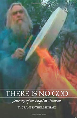 Download There is No God: Journey of an English Shaman PDF