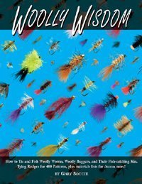 Woolly Wisdom: How to Tie and Fish Woolly Worms, Woolly Buggers, and Their Fish-Catching Kin