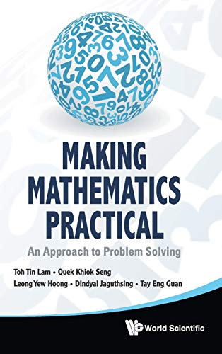 Making Mathematics Practical: An Approach to Problem Solving