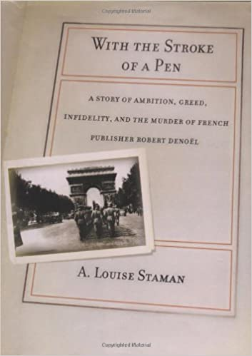 and the Murder of French Publisher Robert Denoel Infidelity With the Stroke of a Pen: A Story of Ambition Green