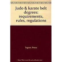 Judo & karate belt degrees: requirements, rules, regulations