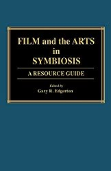 Film and the Arts in Symbiosis: A Resource Guide