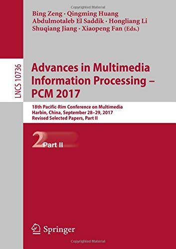 Advances in Multimedia Information Processing - Pcm 2017: 18th Pacific-Rim Conference on Multimedia, Harbin, China, September 28-29, 2017, Revised Selected Papers, Part II