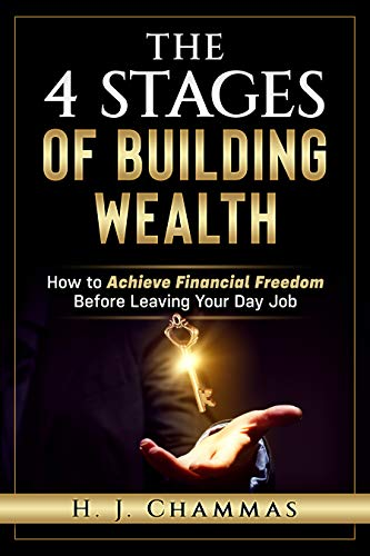 The 4 Stages Of Building Wealth: How to Achieve Financial Freedom Before Leaving Your Day Job (English Edition)