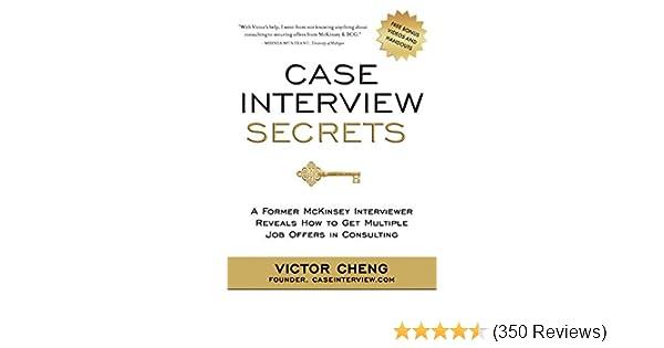 Case Interview Secrets: A Former McKinsey Interviewer
