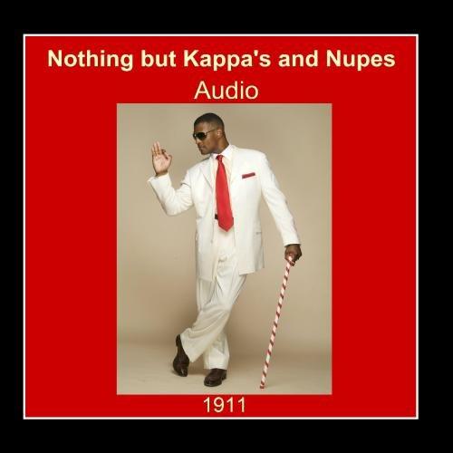 Nothing But Kappa's and Nupes - Reginald Good