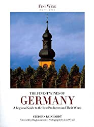 The Finest Wines of Germany: A Regional Guide to the Best Producers and Their Wines