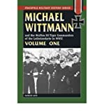 img - for [(Michael Wittmann and the Waffen SS Tiger Commanders of the Leibstandarte in WWII: v. 1 )] [Author: Patrick Agte] [Oct-2006] book / textbook / text book