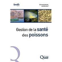 Gestion de la santé des poissons (Savoir faire) (French Edition)