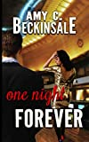 One Night Forever - Kindle edition by Beckinsale, Amy. Contemporary Romance Kindle eBooks @ Amazon.com.