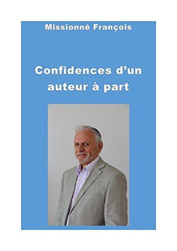 Confidences d'un auteur à part (French Edition)