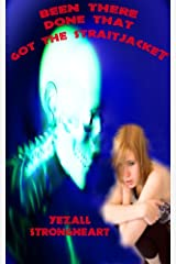 Been there, done that, got the straitjacket... Kindle Edition