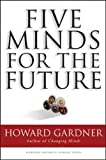 Five Minds for the Future (Leadership for the Common Good)
