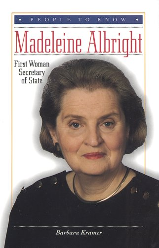 Madeleine Albright: First Woman Secretary of State (People to Know)