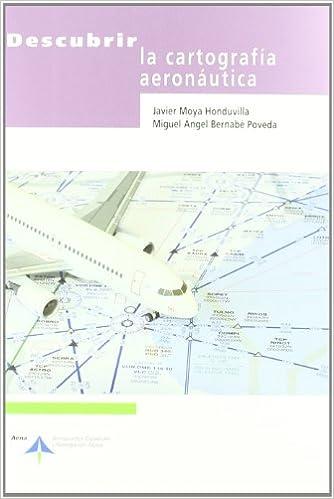 Descubrir la cartografía aeronáutica: Amazon.es: Javier Moya ...