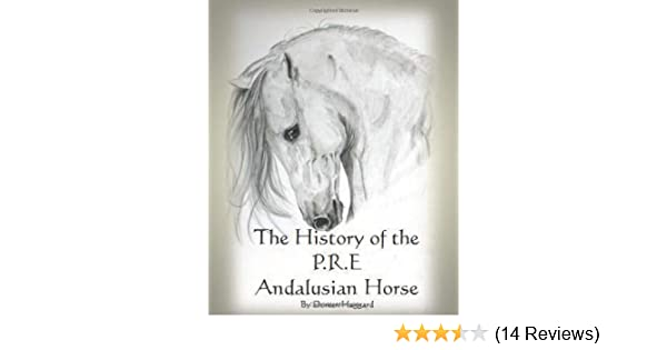 The History of the P.R.E. Andalusian Horse: Doreen Haggard ...