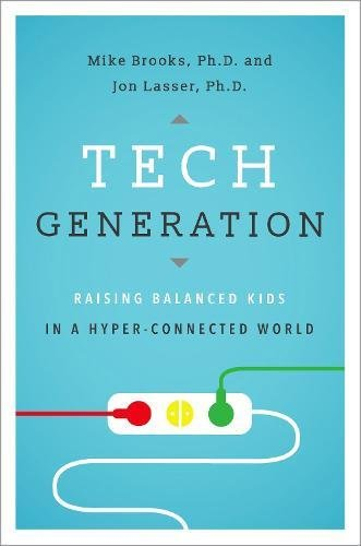 Tech Generation: Raising Balanced Kids in a Hyper-Connected World