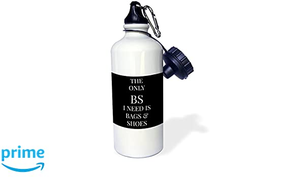 21oz wb/_201903/_1 3dRose BS I Need is Bags and Shoes White Letters on Black Background-Sports Water Bottle 21 oz Multicolor