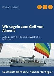 Wir segeln zum Golf von Almeria: Auf eigenem Kiel durch das westliche Mittelmeer