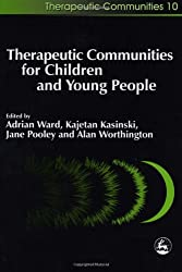 Therapeutic Communities for Children and Young People (Community, Culture and Change)