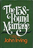 The 158-Pound Marriage, John Irving, 0394484142