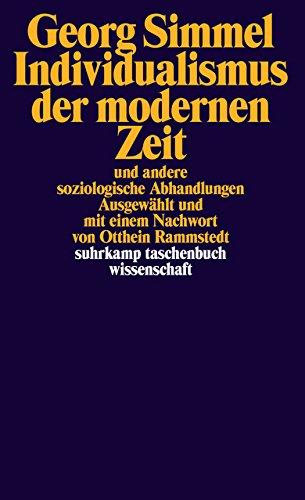 Individualismus der modernen Zeit : und andere soziologische Abhandlungen (Allemand) Broché – 1 mars 2008 Georg Simmel Otthein Rammstedt Suhrkamp 3518294733