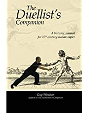 The Duellist's Companion: A training manual for 17th century Italian rapier